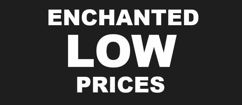 ENCHANTED LOW PRICES