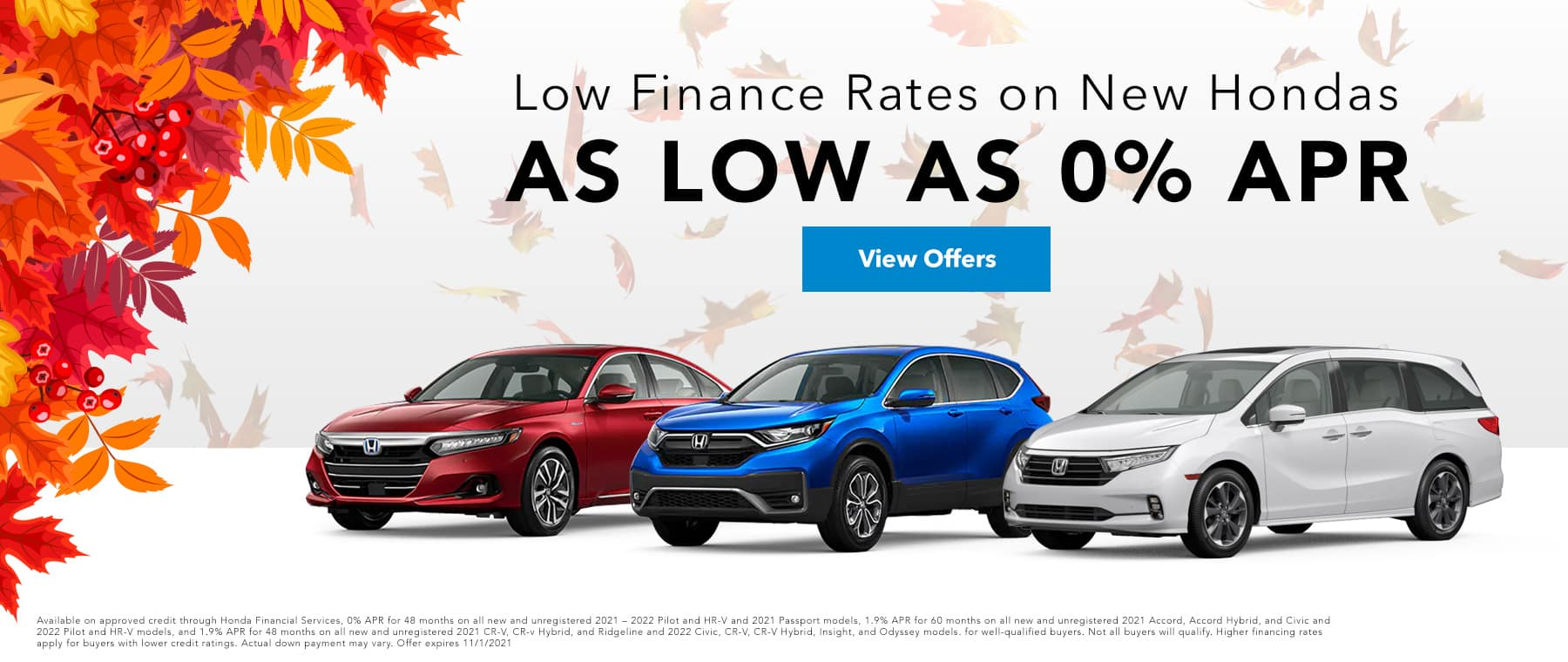 LOW FINANCE RATES ON NEW HONDAS, AS LOW AS 0% APR