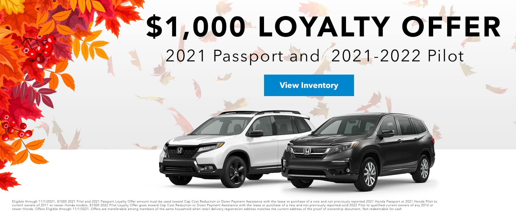 $1,000 LOYALTY OFFER, 2021 PASSPORT AND 2021 - 2022 PILOT