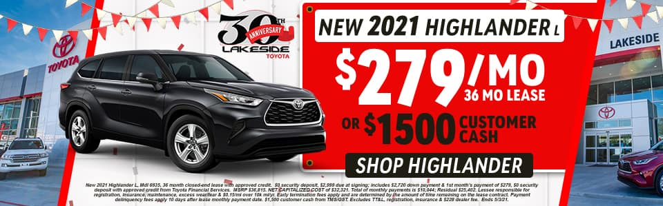 New 2021 Highlander L $279/mo 36 month lease OR $1,500 Customer Cash