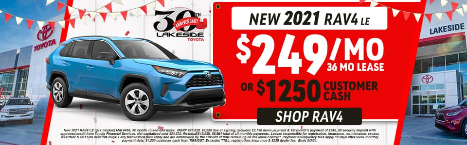 New 2021 RAV4 LE $249/mo 36 month lease OR $1,250 Customer Cash