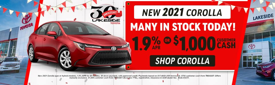 New 2021 Corolla Many in stock today! 1.9% APR or $1,000 Customer Cash