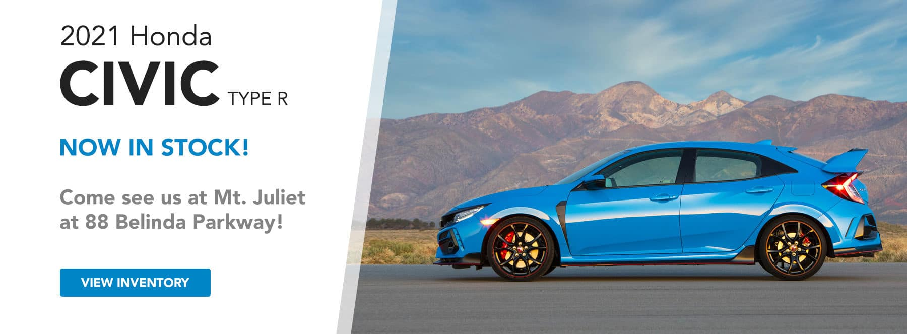 2021 Civics Type R Now in Stock! Come see us at Mt. Juliet at 88 Belinda Parkway!