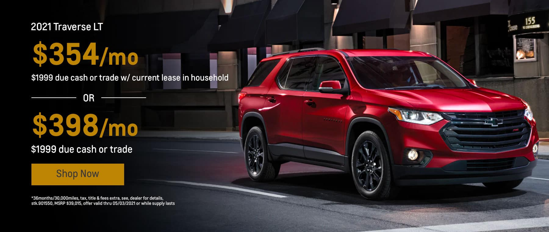 2021 Traverse LT, $354mo.* $1999 due cash or trade w/ current lease in household OR $398mo.* $1999 due cash or trade