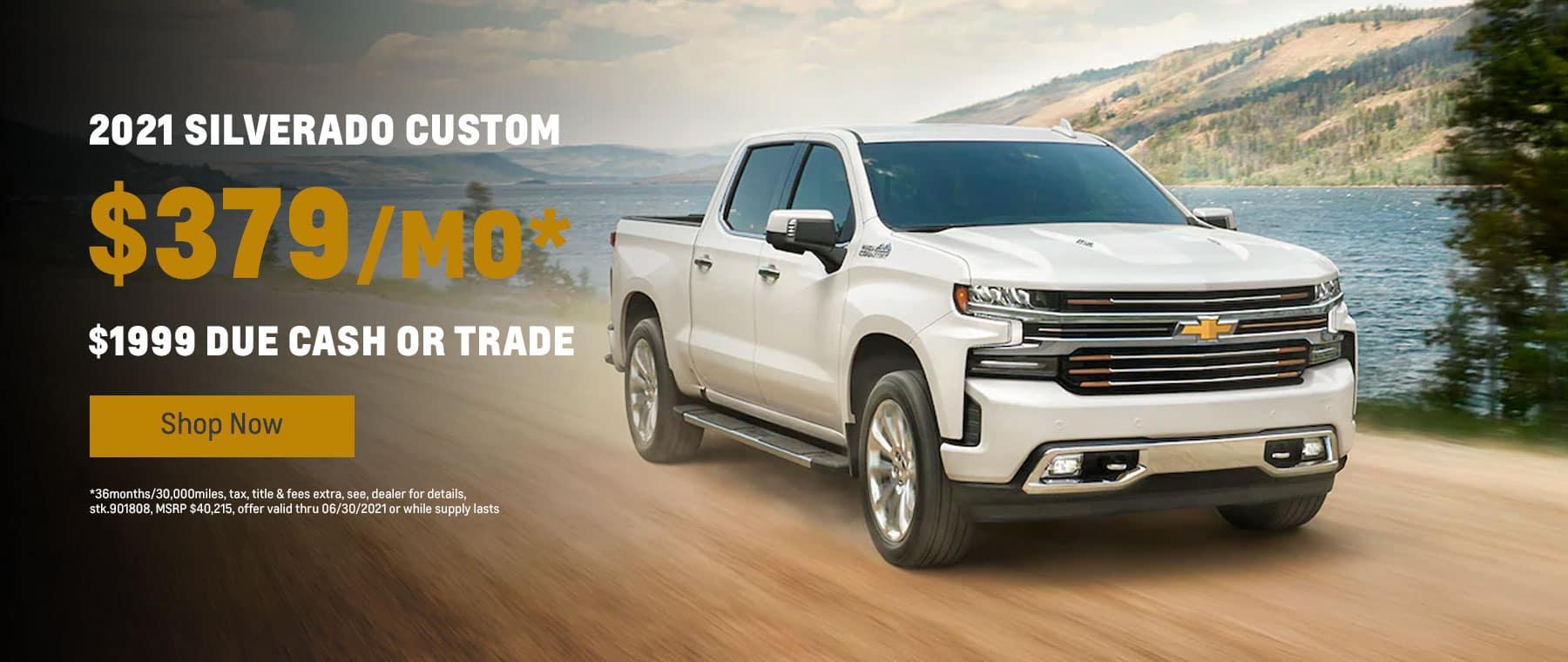 2021 Silverado Custom $379mo.* $1999 due cash or trade