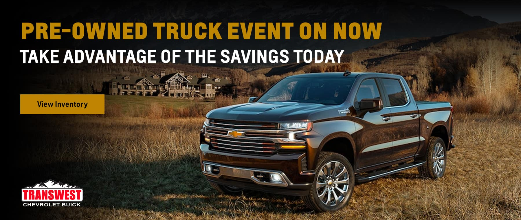 Pre-Owned Truck Event on Now Subtext: Take Advantage of the Savings Today